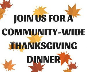 Host a community-wide Thanksgiving dinner