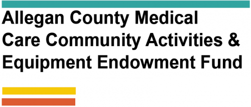 Allegan County Medical Care Community Activities & Equipment Endowment Fund