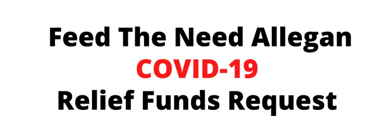 Feed the Need Allegan Covid-19 Relief Fund Request