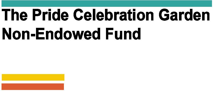 The Pride Celebration Garden Non-Endowed Fund