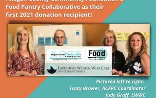 Lakeshore Women who Care select the Allegan County Community Foundation's Food Pantry Collaborative as their first 2021 donation recipient!